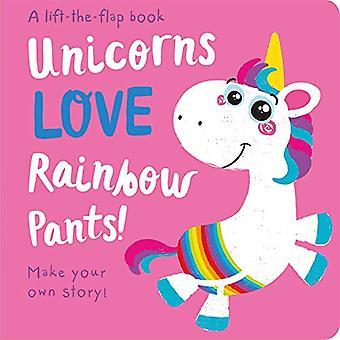 Unicorns LOVE Rainbow Pants! - Lift the Flap by Jenny Copper - 978178