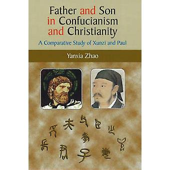 Father and Son in Confucianism and Christianity - A Comparative Study