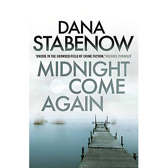 Midnight Come Again by Dana Stabenow - 9781908800718 Book