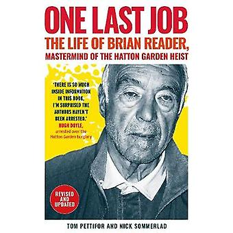 One Last Job - The Extraordinary Life of Brian Reader by Tom Pettifor