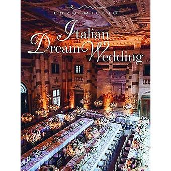 Italian Dream Weddings - An Inspirational Book for a Perfect Wedding i