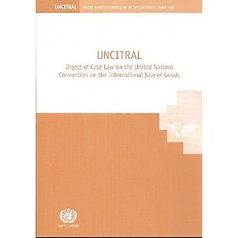 UNCITRAL Digest of Case Law on the United Nations Convention on the I