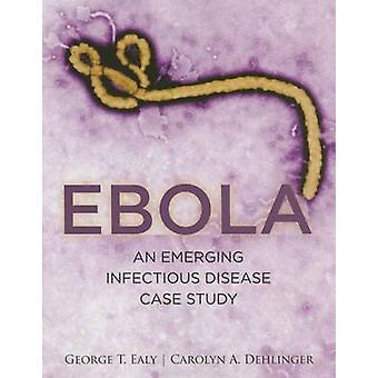 Ebola by Carolyn A. Dehlinger - George Ealy - 9781284087789 Book