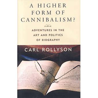 A Higher Form of Cannibalism? - Adventures in the Art and Politics of