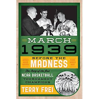 March 1939 - Before the Madness - The Story of the First NCAA Basketba