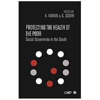 Zum Schutz der Gesundheit der Armen: soziale Bewegungen im Süden (Zed Books - internationale Studien in Armut)