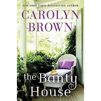 The Banty House by Carolyn Brown - 9781542018814 Book