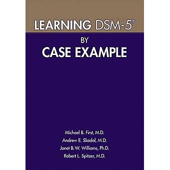Learning DSM-5 (R) by Case Example by Michael B. First - 978161537016