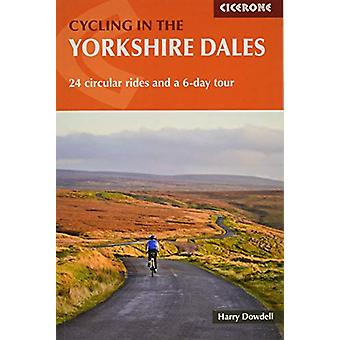 Cycling in the Yorkshire Dales - 24 circular rides and a 6-day tour by
