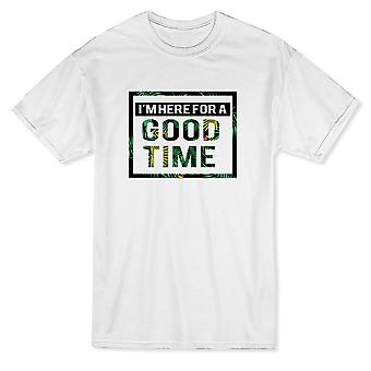 Cool I'm Here For A Good Time Graphic Men's T-shirt
