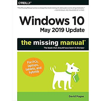 Windows 10 May 2019 Update - The Missing Manual - The Book That Should