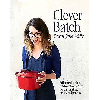 Clever Batch - Brilliant batch cooking recipes to save you time - mone