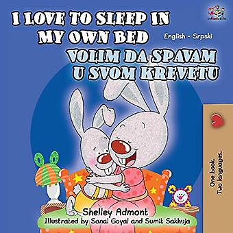 I Love to Sleep in My Own Bed (English Serbian Bilingual Book - Latin