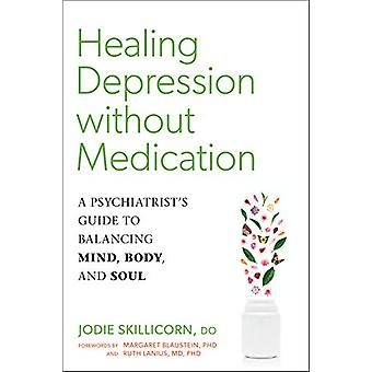 Healing Depression without Medication - A Psychiatrist's Guide to Bala