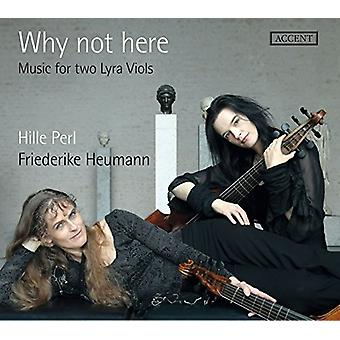 Ford, T. / Perl, Hille / Heumann, Friedrike - Why Not hier - Musik für zwei Lyra Viols [CD] USA import