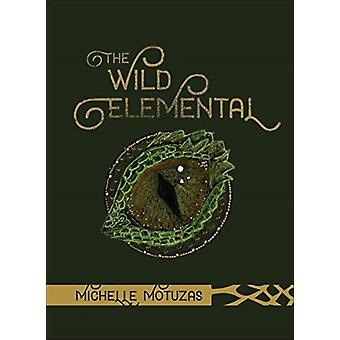 Wild Elemental Oracle by Motuzas & Michelle