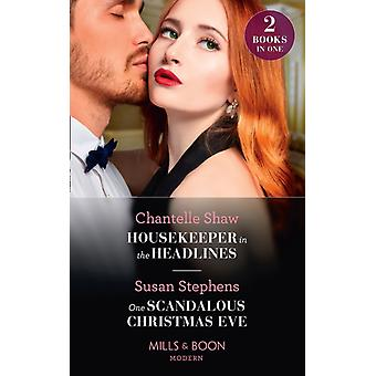 Housekeeper In The Headlines  One Scandalous Christmas Eve by Shaw & ChantelleStephens & Susan