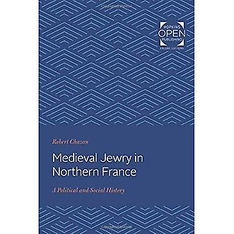 Medieval Jewry in Northern France: A Political and Social History (The Johns Hopkins University Studies in Historical and Political� Science)