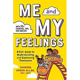 Me and My Feelings: A Kids' Guide to Understanding and Expressing� Themselves