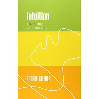 Intuition: The Focus of Thinking