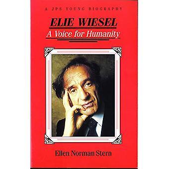 Elie Wiesel - A Voice for Humanity by Ellen Norman Stern - 97808276061