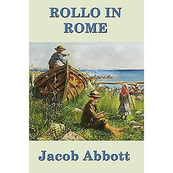 Rollo in Rome by Jacob Abbott - 9781515417453 Book