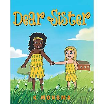 Dear Sister by K Monsma - 9781643006864 Book