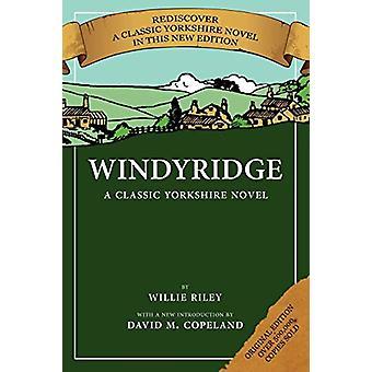Windyridge - A Classic Yorkshire Novel by Willie Riley - 9781906600181