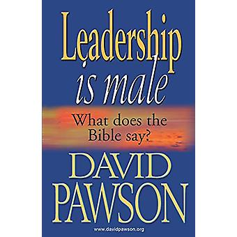 Leadership is Male by David Pawson - 9781909886674 Book