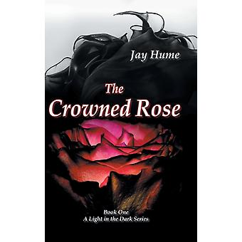 The Crowned Rose door Jay Hume