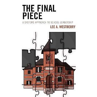 The Final Piece A Systems Approach to School Leadership