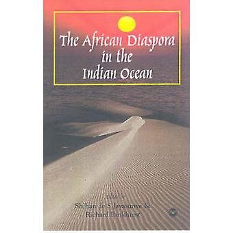 The African Diaspora In The Indian Ocean by Richard PankhurstShihan de S Jayasuriya