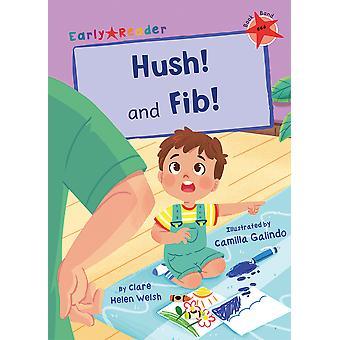 Hush! and Fib!