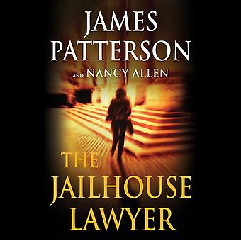 The Jailhouse Lawyer by James Patterson & Nancy Allen & Read by Megan Tusing