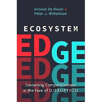 Ecosystem Edge Sustaining Competitiveness in the Face of Disruption