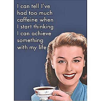 Voin kertoa, olen ollut liian paljon kofeiinia... Metal hauska jääkaappimagneetti
