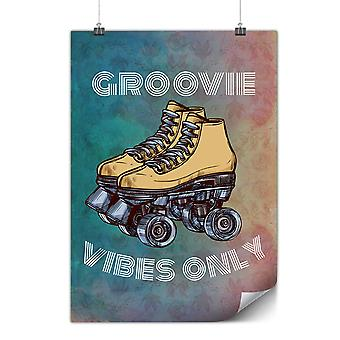 Matte or Glossy Poster with Groove Vibes Only | Wellcoda | *y3565