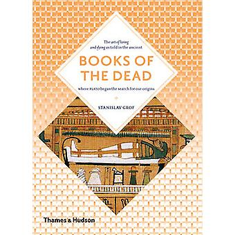 Books of the Dead - Manuals for Living and Dying by Stanislav Grof - 9