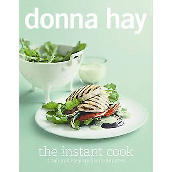 The Instant Cook by Donna Hay - 9780732289379 Book
