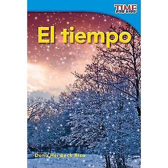 El Tiempo by Dona Herweck Rice - 9781433344145 Book