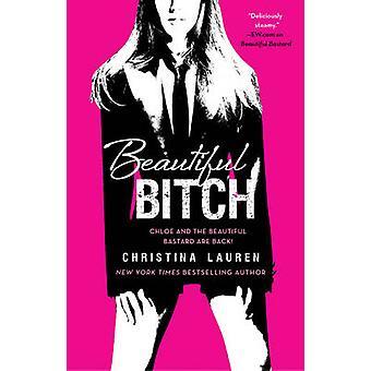 Beautiful Bitch by Christina Lauren - 9781476754147 Book