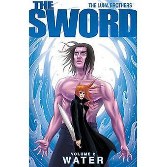 The Sword - v. 2 - Water by Joshua Luna - Jonathan Luna - 9781582409764