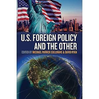 Politique étrangère américaine et l'autre par Michael Patrick Cullinane - Davi