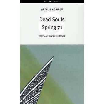Âmes mortes; Printemps 71 par Arthur Adamov - Peter Meyer - 9781840026849