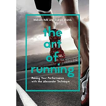 The Art of Running - Raising Your Performance with the Alexander Techn