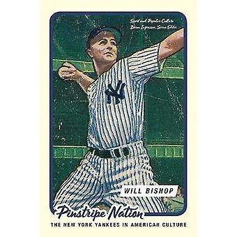 Pinstripe Nation - New York Yankees i den amerikanska kulturen av William