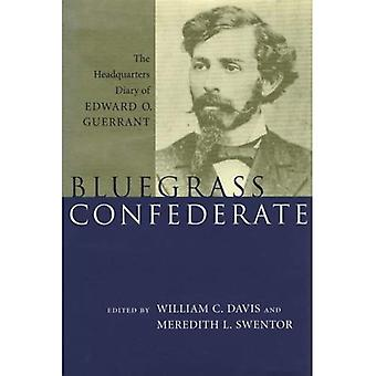 Bluegrass konfødererte: Hovedkvarter dagboken til Edward O. Guerrant