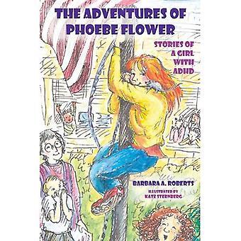 De avonturen van Phoebe bloem: verhalen van een meisje met ADHD