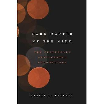 Materia oscura de la mente: el inconsciente cultural articulado