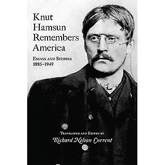 Knut Hamsun minns Amerika: essäer och berättelser, 1885-1949